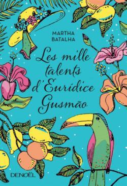 CVT_Les-mille-talents-dEuridice-Gusmao_651
